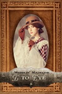 Madeline: I to Eye