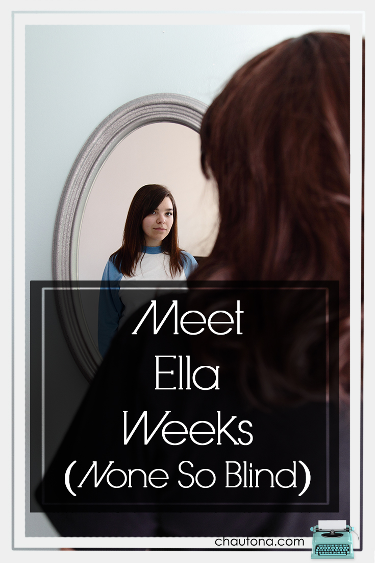 Meet Ella Weeks: None So Blind
