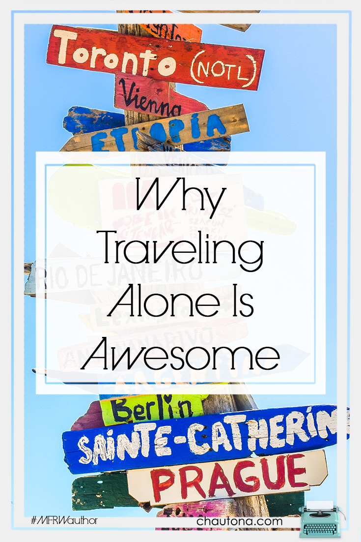 Why Traveling Alone Is Awesome