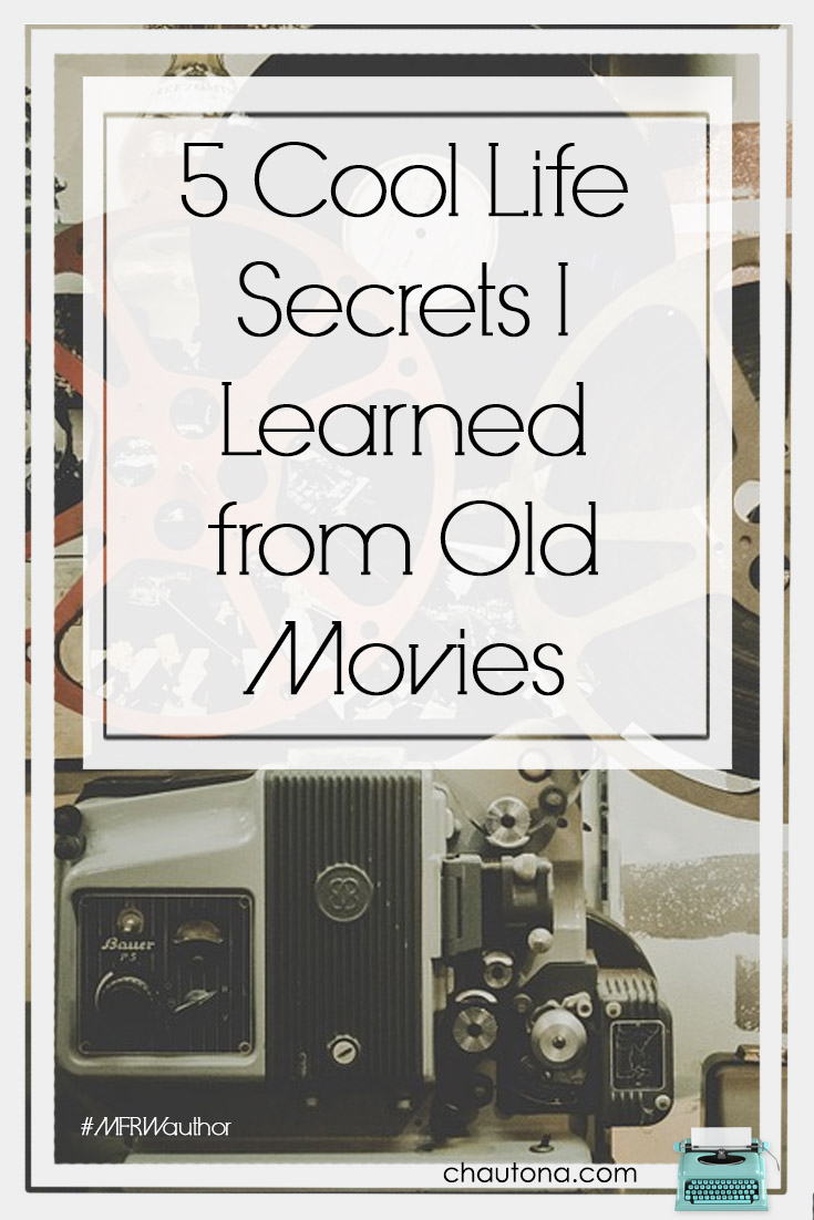 I was supposed to share my favorite movie today. Funny. Instead, I decided to share a few cool life secrets I've learned from favorite old movies.  #amwatching