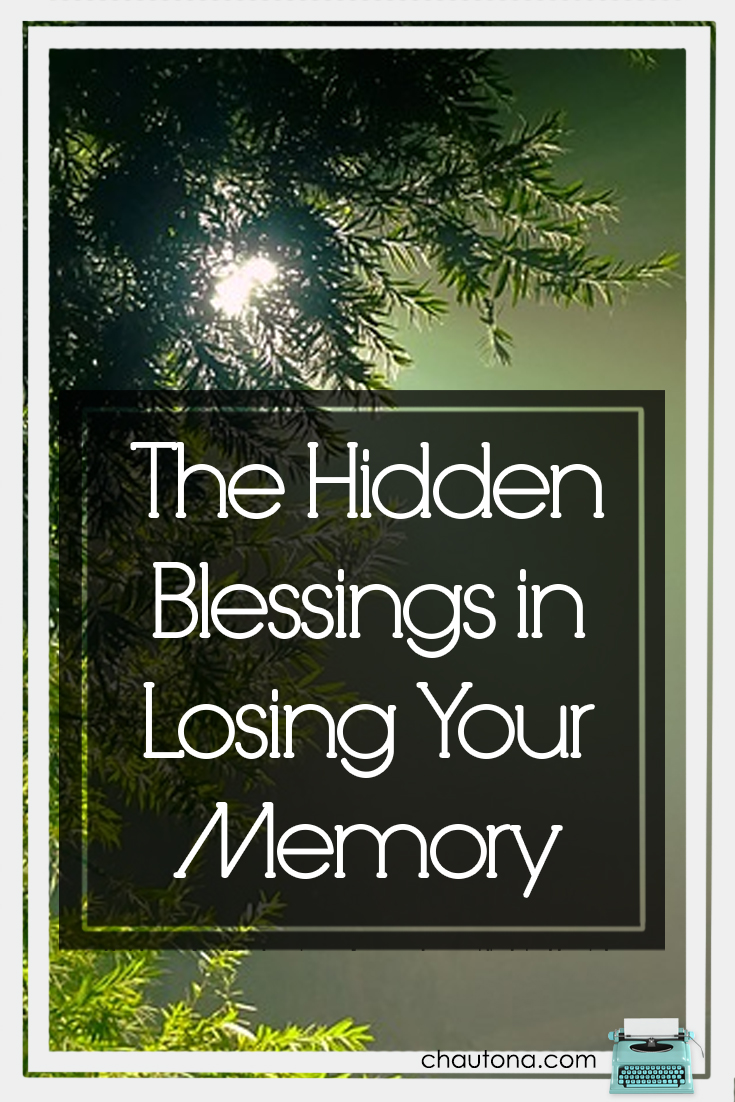 Few things disturb me more than the idea of losing my memories--I have so many amazing ones. But my character, Ella, showed me that there are blessings in it.