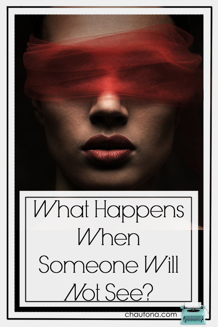 What Happens WhenSomeoneWillNotSee?