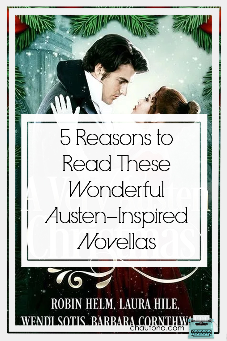 5 Reasons to Read these Wonderful Austen-Inspired Novellas