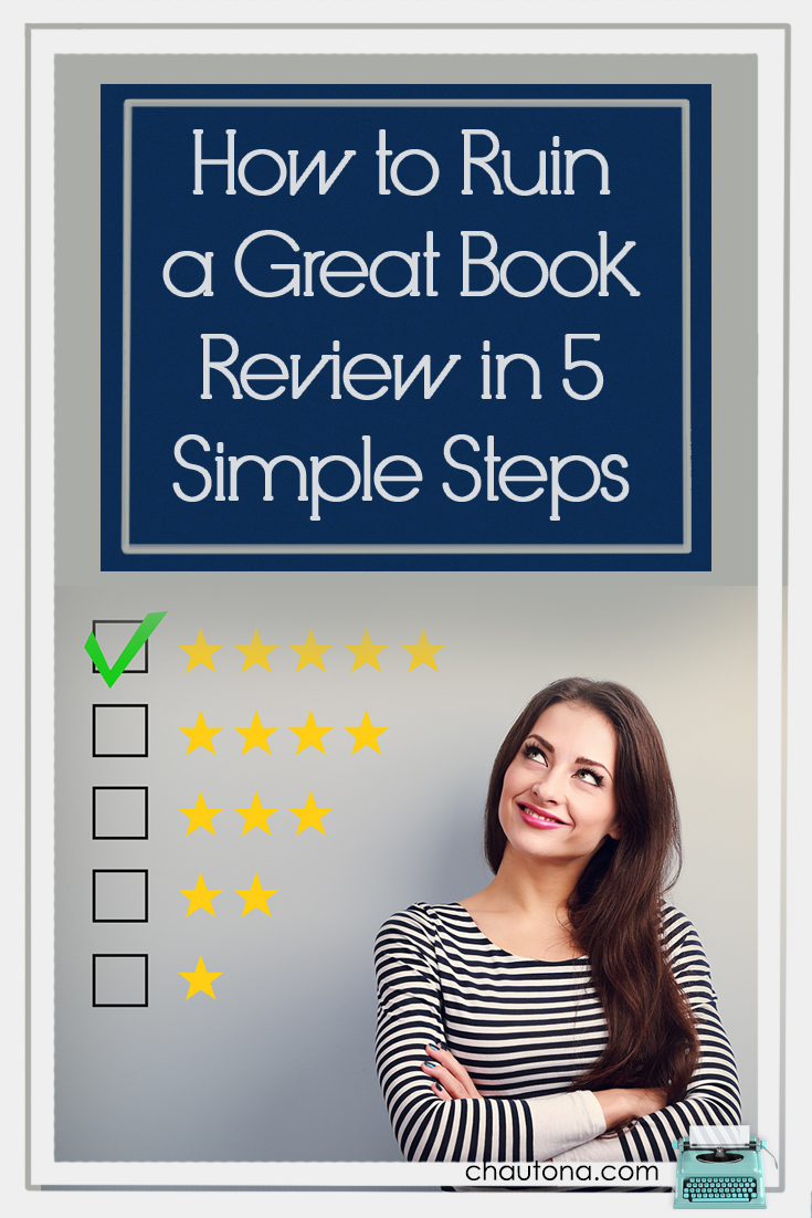 How to Ruin a Great Book Review in 5 Simple Steps
