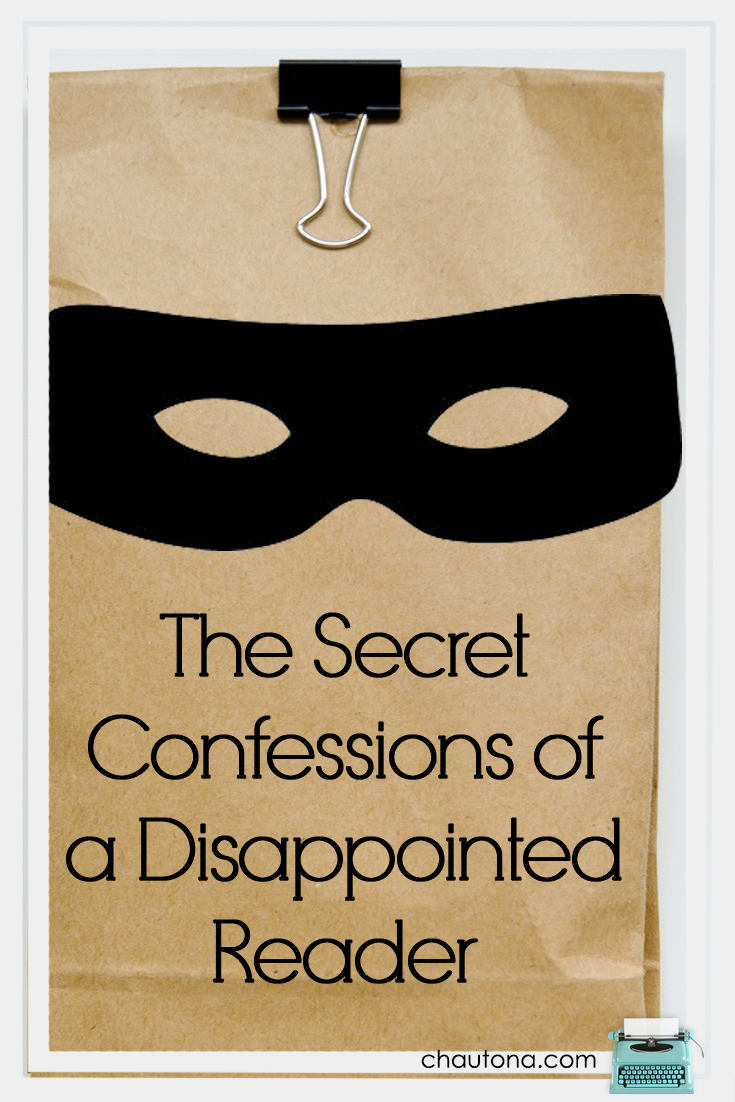 The Secret Confessions of a Disappointed Reader
