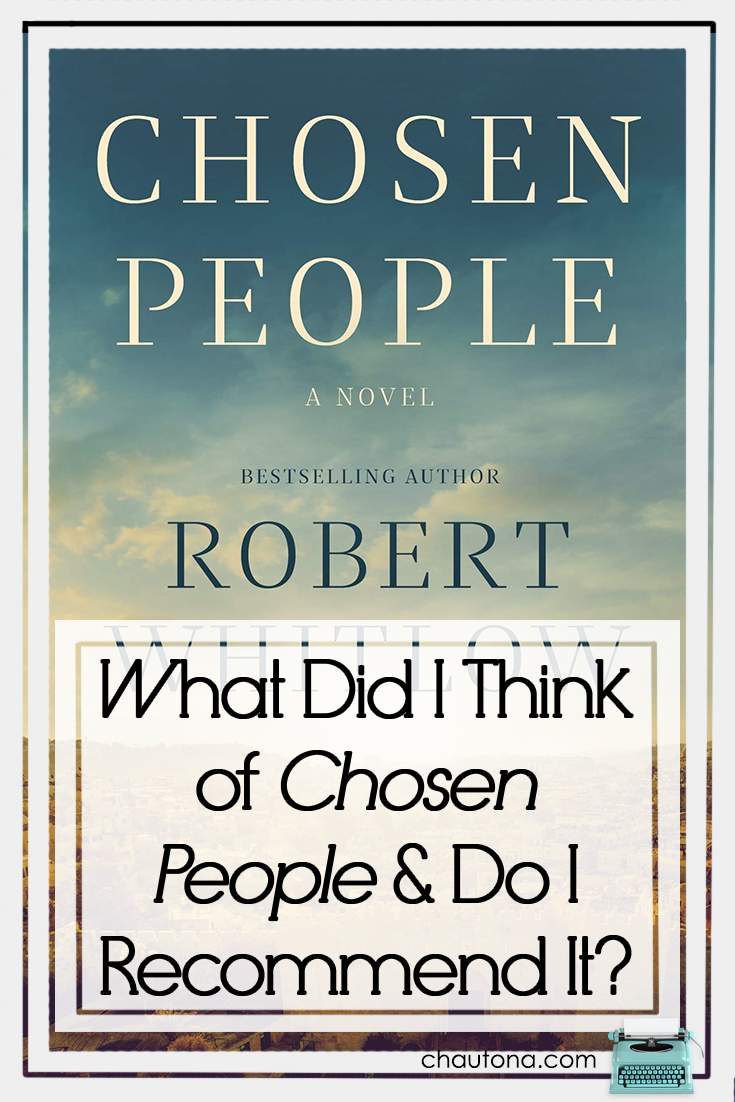 What Did I Think of Chosen People & Do I Recommend It?