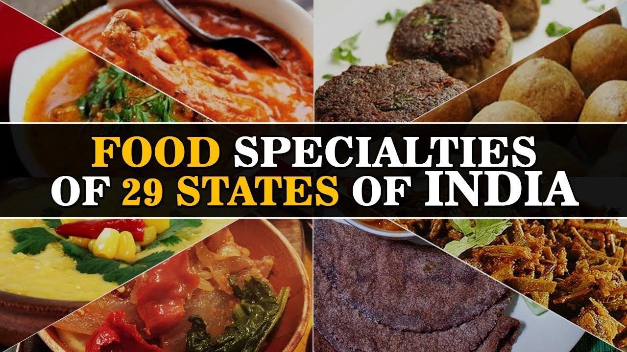29 Dishes 29 Indian States Cuisine Of 29 Different