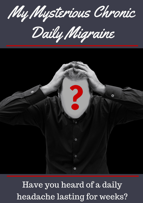 Have you ever had a headache last for several weeks? This is my personal experience dealing with a mysterious chronic daily migraine.