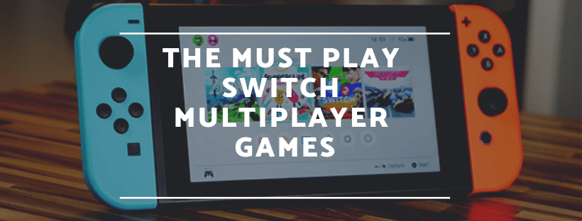 the must play switch multiplayer games