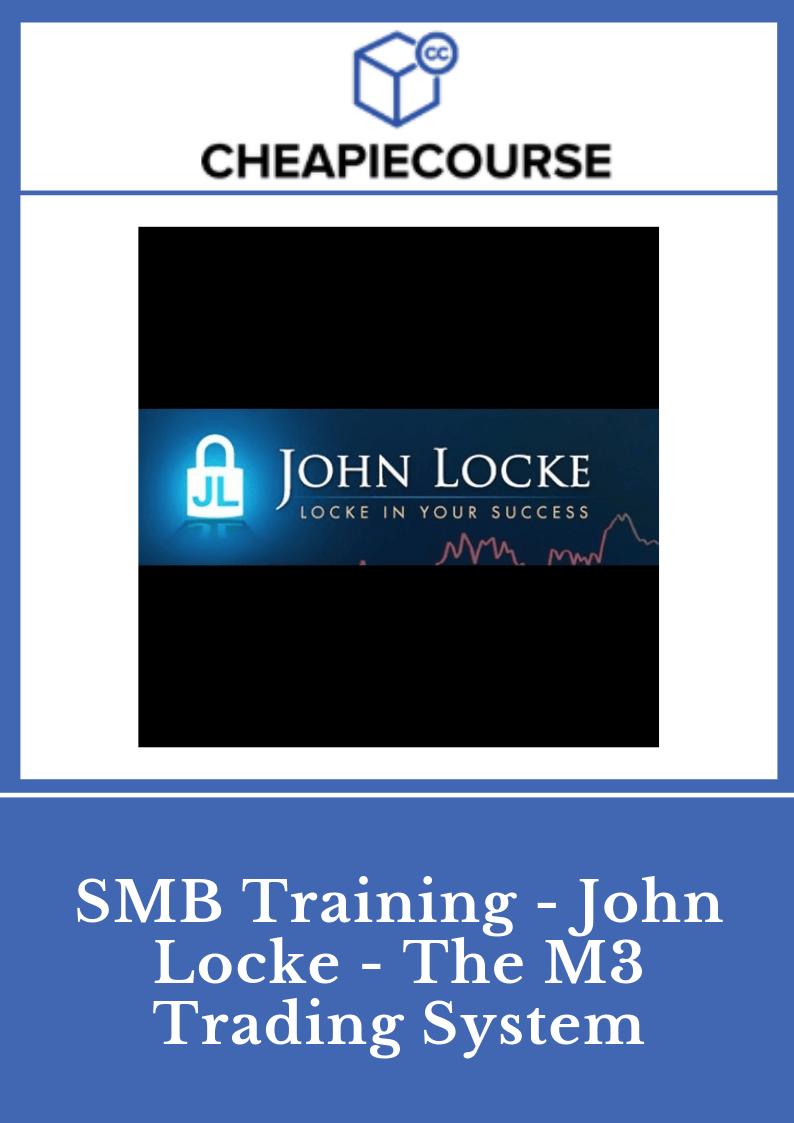 |DOWNLOAD| SMB Training - John Locke - The M3 Trading System