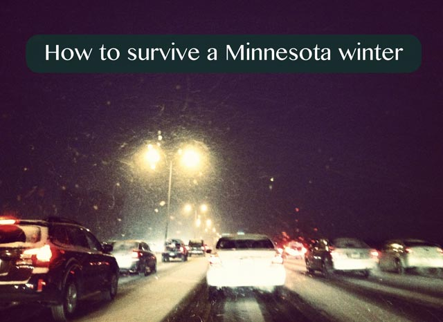 How to survive a Minnesota winter