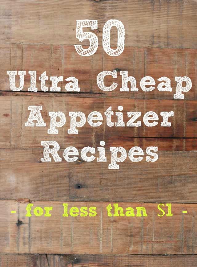 50 ultra cheap appetizer recipes, a recipe roundup from Cheap Recipe Blog