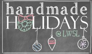 Handmade holidays, from Living Well Spending Less