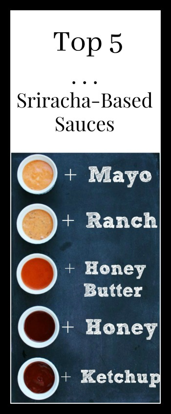 Top 5 Sriracha-Based Sauces: Click through for all 5 (easy!) recipes.