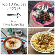 Top 10 Recipes From 2015, from Cheap Recipe Blog
