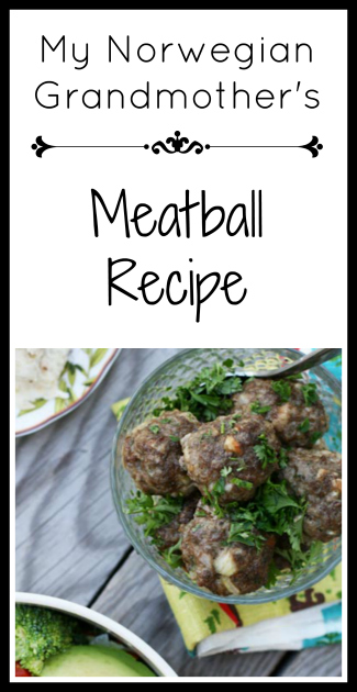 My Norwegian grandmother's meatball recipe: Get the recipe for this simple recipe that my family has been enjoying for DECADES!