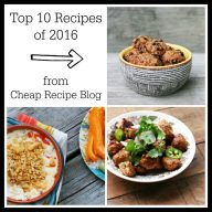 Top 10 Recipes of 2016, from Cheap Recipe Blog