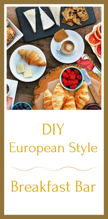 How to create a European-style breakfast buffet on a budget. Click through for ideas!