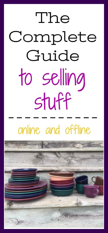 The complete guide to selling stuff online and offline: Sell stuff you no longer want or need and make some money!