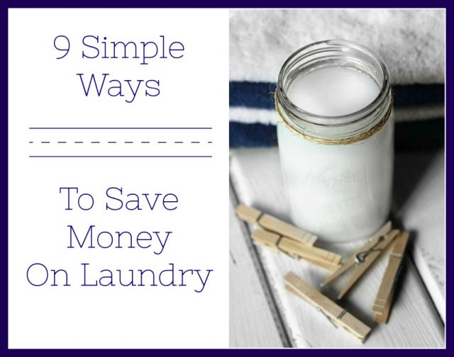 9 simple and effective ways to save money on laundry. Have clean clothes, save money in the process.