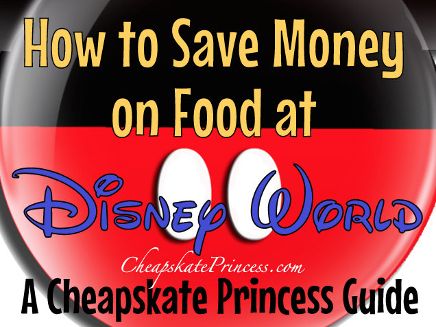 save money at Disney World and Disneyland on Food