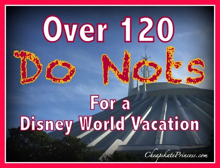 Disney World Do Nots List