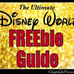 The Ultimate Walt Disney World FREEbie Guide: 120 Free Vacation Items and Activities