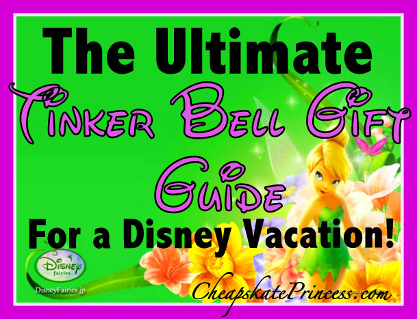 The Ultimate Tinker Bell Gift Guide for a Disney vacation