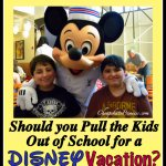 Should You Pull Kids Out of School for a Disney Vacation?