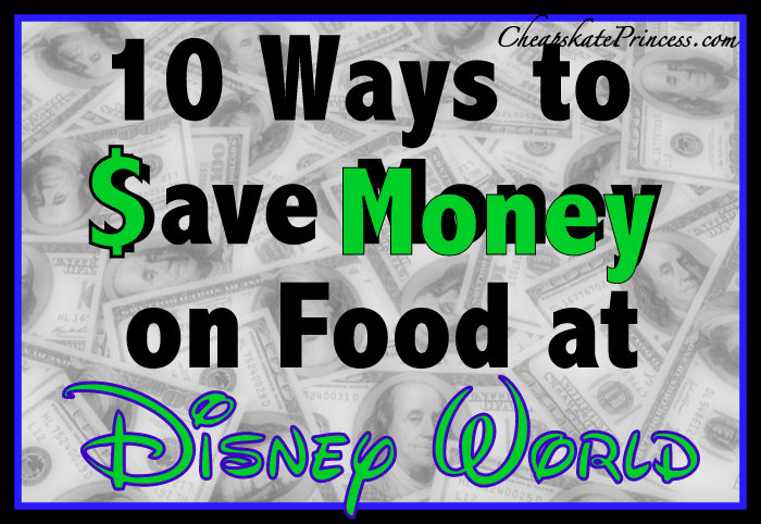 save lots of money on Disney World food