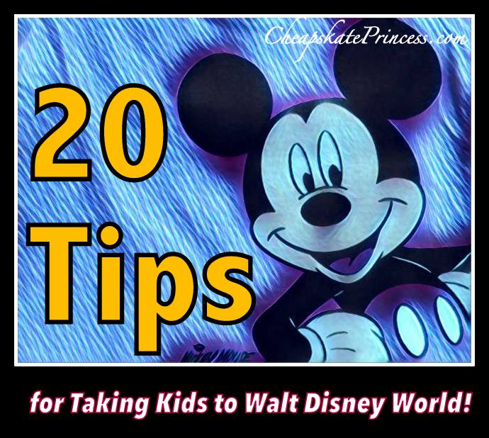 20 Tips for taking Kids to Walt Disney World
