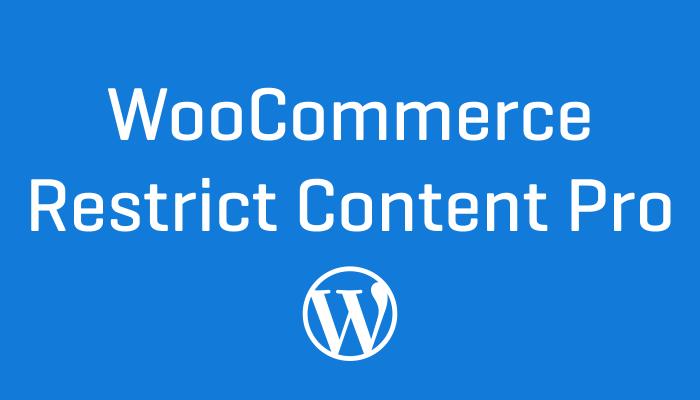 WooCommerce Restrict Content Pro