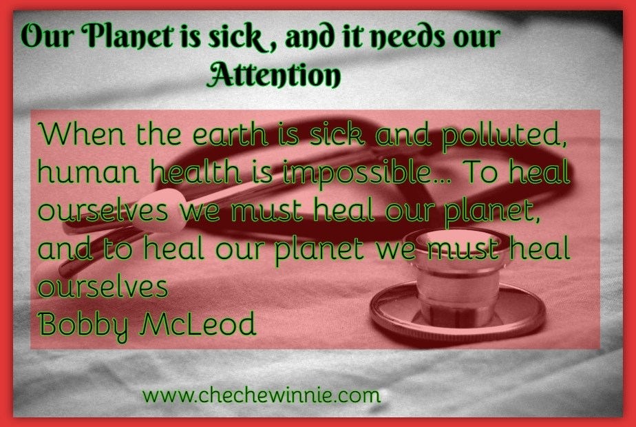 Our Planet is sick, and it needs our Attention