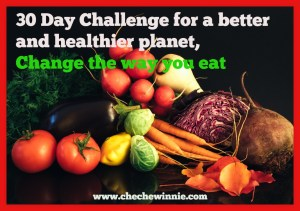 30 Day Challengefor a better and healthier planet, Change the way you eat.