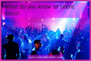What do you know of silent disco?