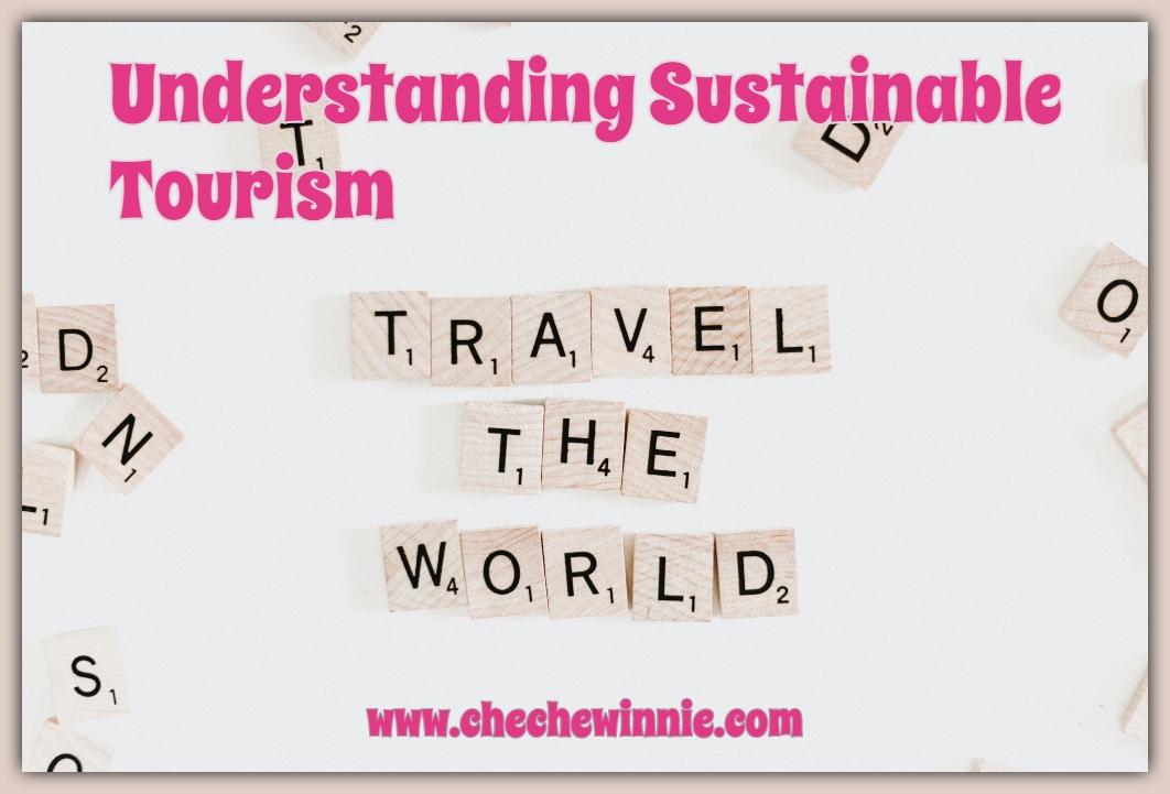 Understanding Sustainable Tourism