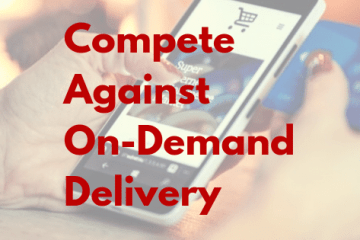 Compete Against On-Demand Delivery