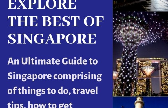 10 Best Places to Visit In Singapore In Your Lifetime