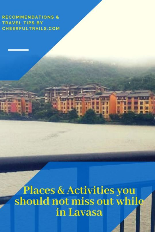 Check out the Things To do in Lavasa, How to reach, Ideal visit timings, stays and more