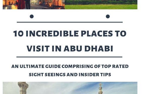Best Places To Visit In Abu Dhabi – Top Rated Sight Seeings In Abu Dhabi
