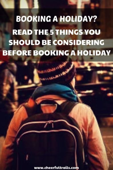 5 Things to keep in mind before booking a holiday