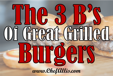 3 Easy Steps to Great Grilled Burgers | Chef Alli's Farm Fresh Kitchen