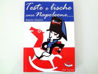 Teste e lische caro Napoleone, il Libro di Paolo Ciolli, la Copertina