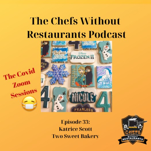 The Chefs Without Restaurants Podcast – Episode 33 Katrice Scott of Frederick, Maryland's Two Sweet Bakery