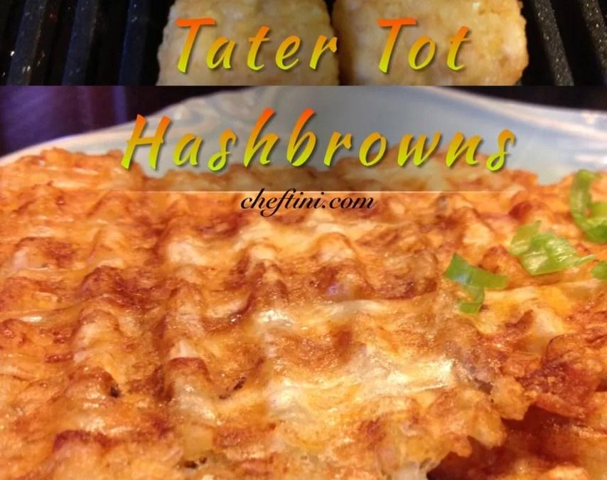 Tater Tot Hash browns