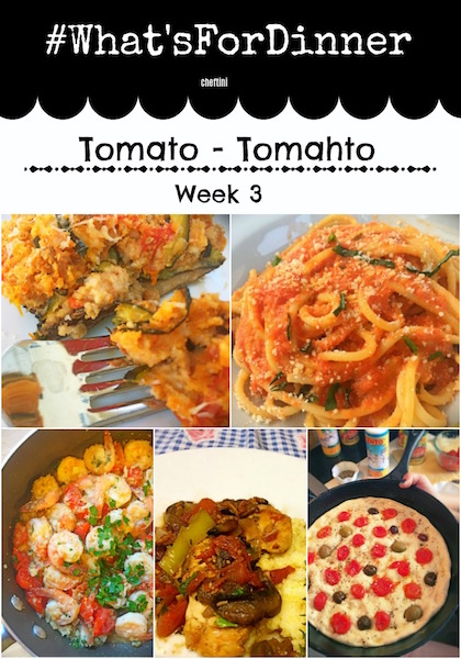 #what'sfordinner Week 3: Tomato-Tomahto