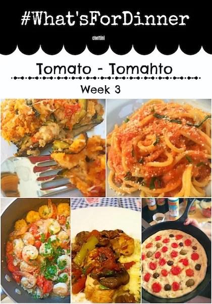 #what'sfordinner Week 3: Tomato-Tomahto