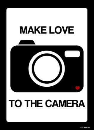 MAKE-LOVE-TO-THE-CAMERA