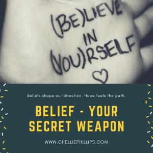 Belief – your hidden weapon