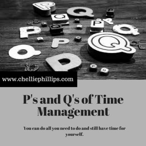 The P's and Q's of Time Managament